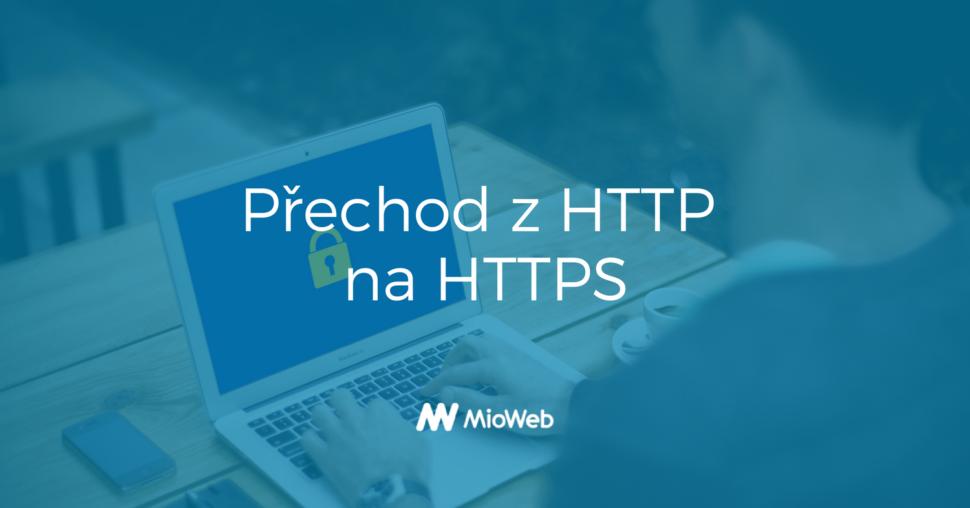 S přechodem na HTTPS už byste neměli čekat