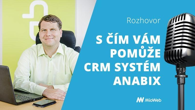 S čím vám pomůže CRM systém Anabix