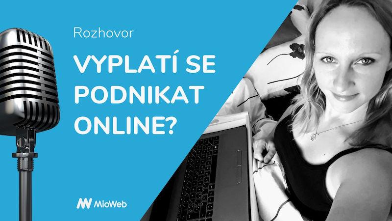 Vyplatí se podnikat online? Erika Čákorová