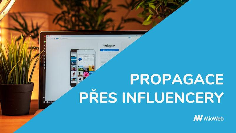 Influenceři jako možnost propagace